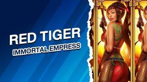RED TIGER รีวิวimmortal empress